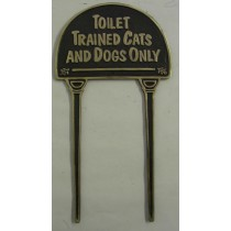 Brass Toilet Trained Cats and Dogs Only Black Garden Tag